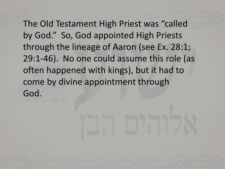 "The Old Testament High Priest was ""called"