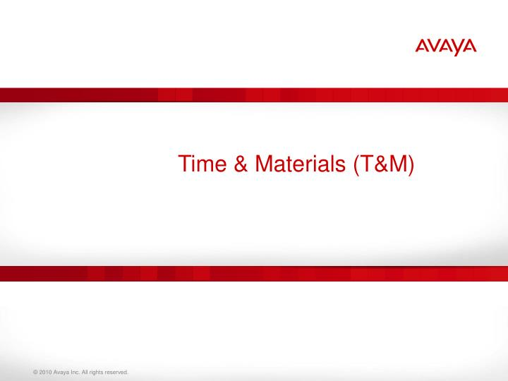 Time & Materials (T&M)