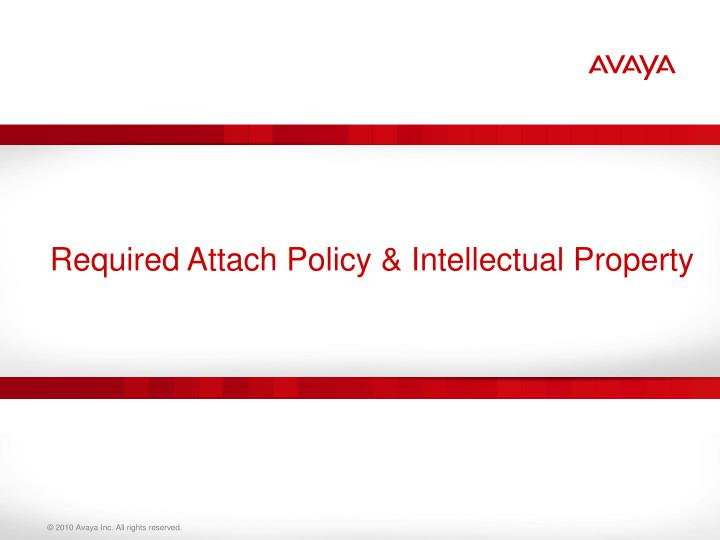 Required Attach Policy & Intellectual Property
