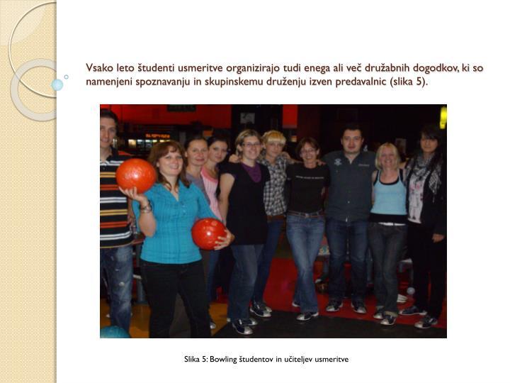 Vsako leto študenti usmeritve organizirajo tudi enega ali več družabnih dogodkov, ki so namenjeni spoznavanju in skupinskemu druženju izven predavalnic (slika 5).
