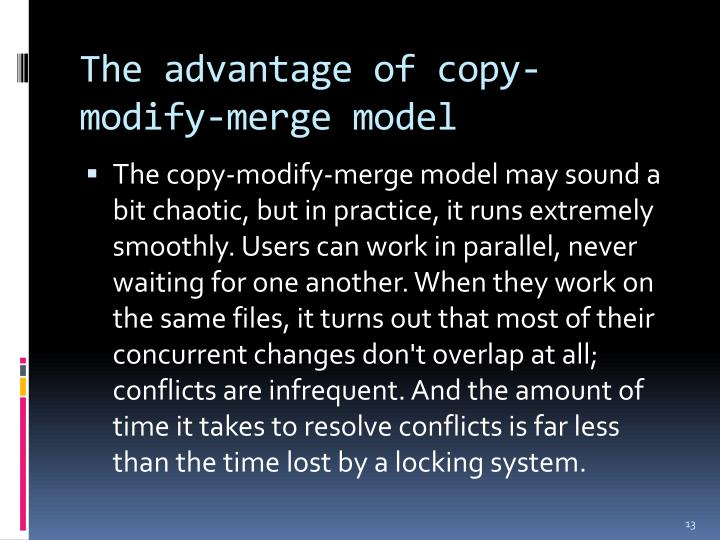The advantage of copy-modify-merge model