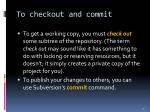 to checkout and commit