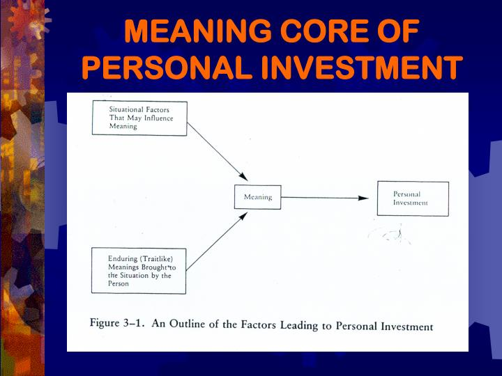 MEANING CORE OF PERSONAL INVESTMENT