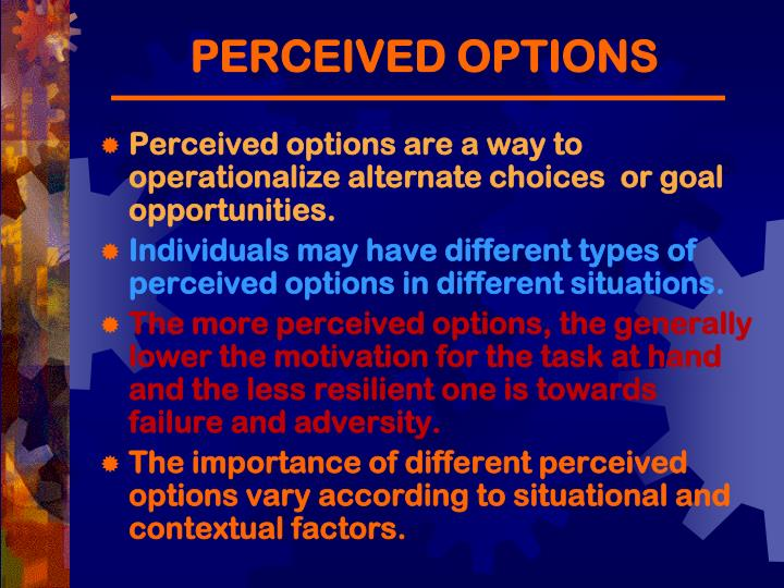 PERCEIVED OPTIONS