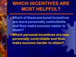 which incentives are most helpful