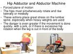 hip adductor and abductor machine