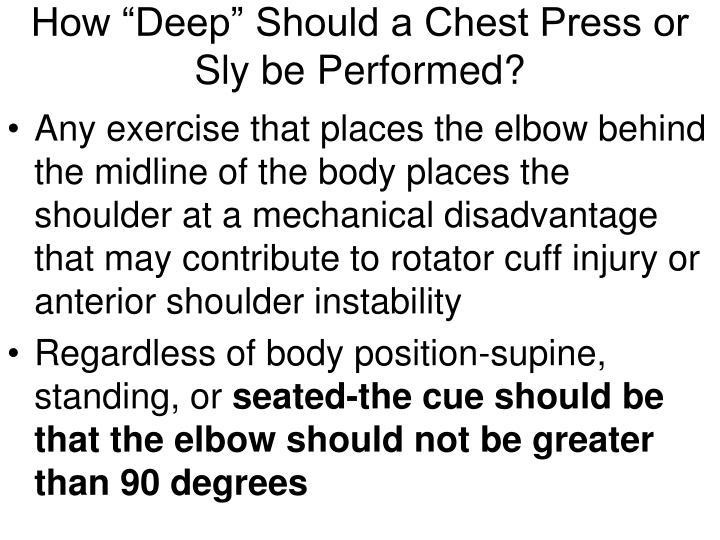"How ""Deep"" Should a Chest Press or Sly be Performed?"