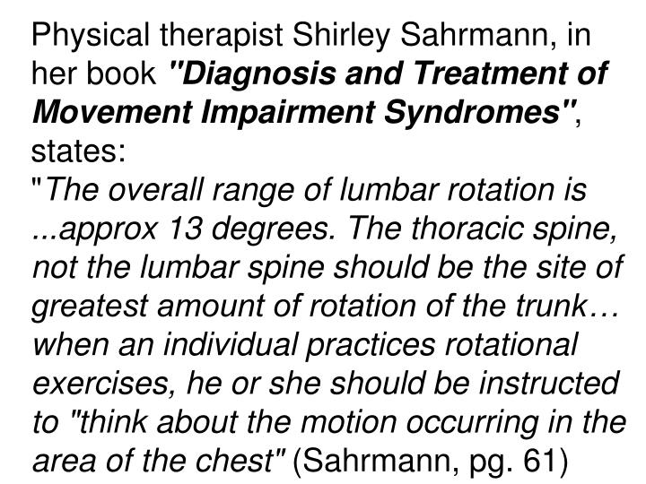 Physical therapist Shirley Sahrmann, in her book