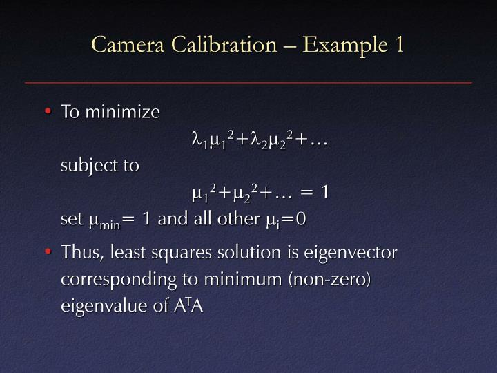 Camera Calibration – Example 1