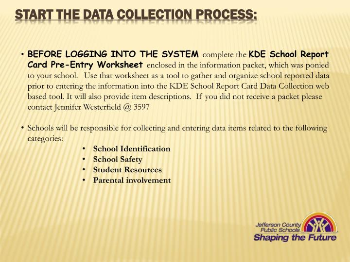START the data collection process: