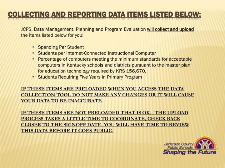 collecting and reporting data items listed below:
