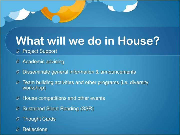 What will we do in House?