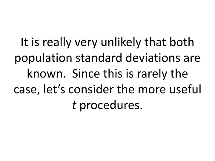 It is really very unlikely that both population standard deviations are known.  Since this is rarely the case, let's consider the more useful