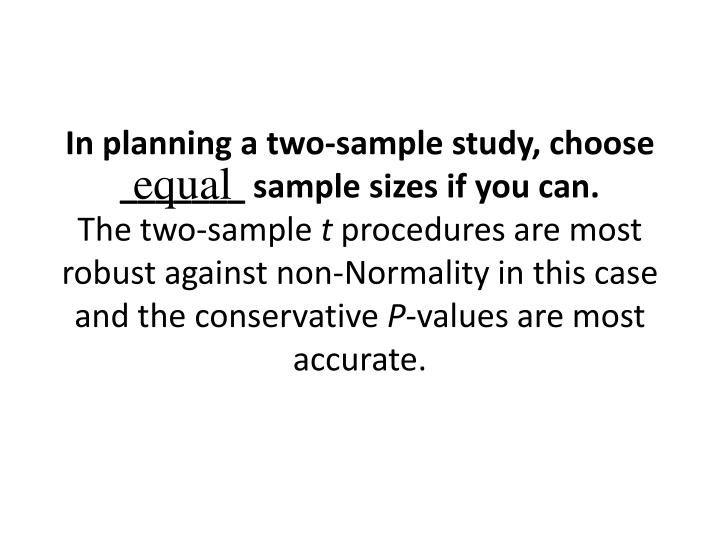 In planning a two-sample study, choose