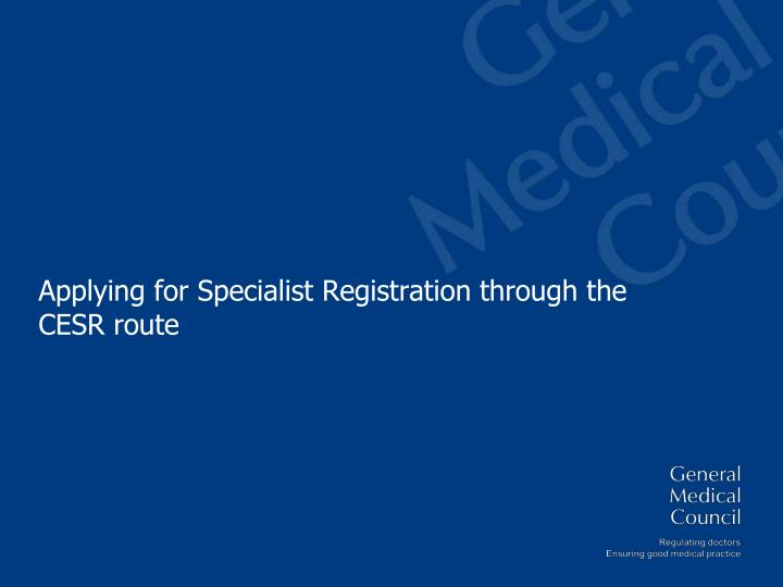 Applying for Specialist Registration through the CESR route