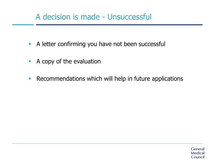 A decision is made - Unsuccessful