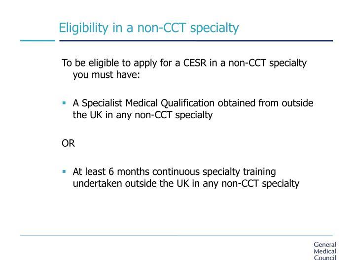 Eligibility in a non-CCT specialty
