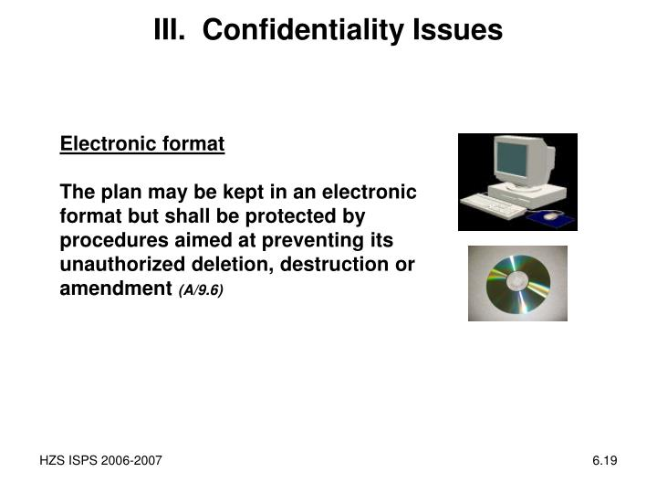 III.  Confidentiality Issues