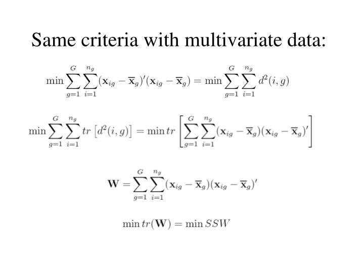 Same criteria with multivariate data: