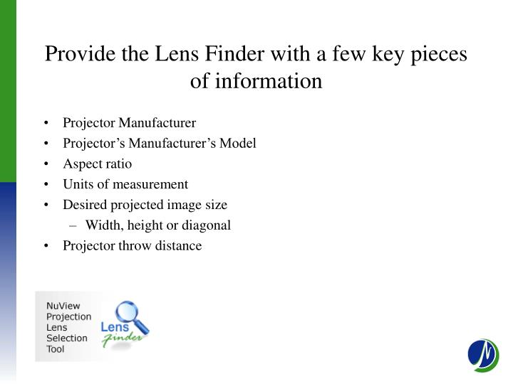 Provide the Lens Finder with a few key pieces of information