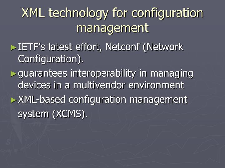 XML technology for configuration management