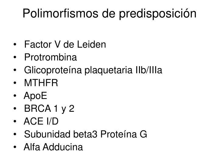 Polimorfismos de predisposicin