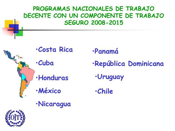 PROGRAMAS NACIONALES DE TRABAJO DECENTE CON UN COMPONENTE DE TRABAJO SEGURO 2008-2015
