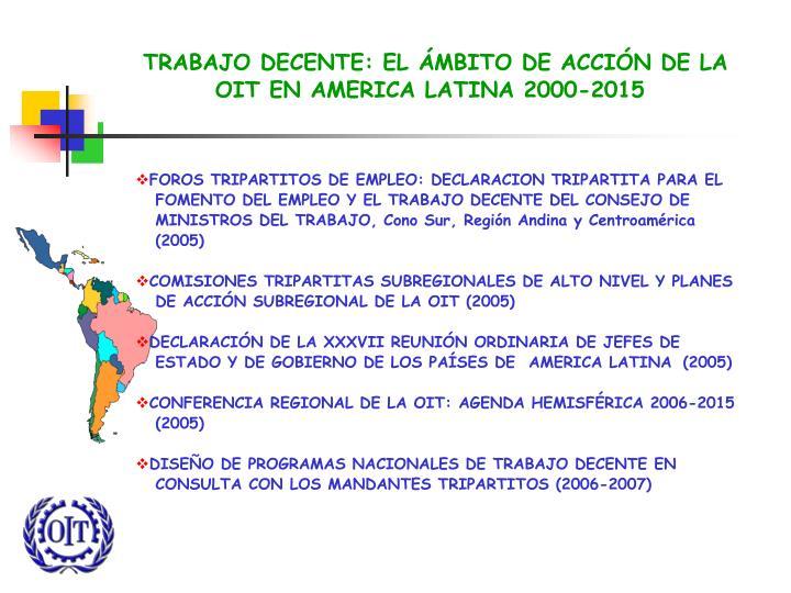TRABAJO DECENTE: EL ÁMBITO DE ACCIÓN DE LA OIT EN AMERICA LATINA 2000-2015