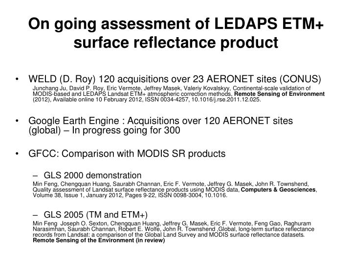 On going assessment of LEDAPS ETM+ surface reflectance product