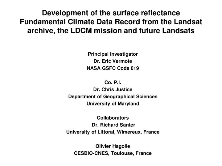 Development of the surface reflectance Fundamental Climate Data Record from the Landsat archive, the...