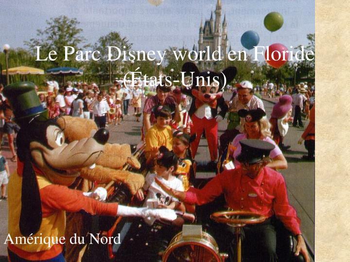 Le Parc Disney world en Floride (États-Unis)