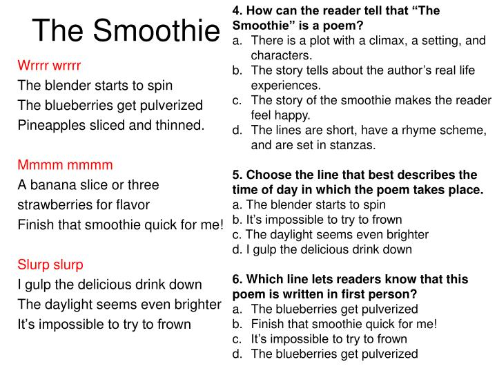 "4. How can the reader tell that ""The Smoothie"" is a poem?"