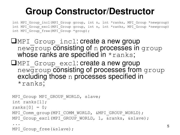 Group Constructor/Destructor
