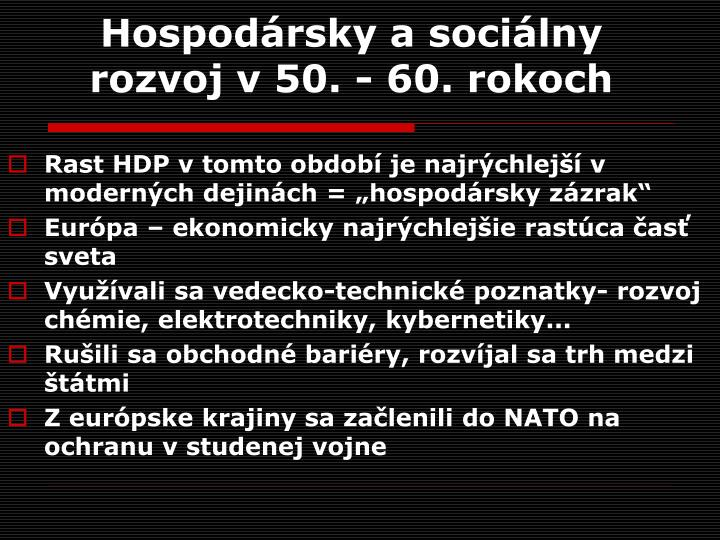 Hospodársky a sociálny rozvoj v 50. - 60. rokoch