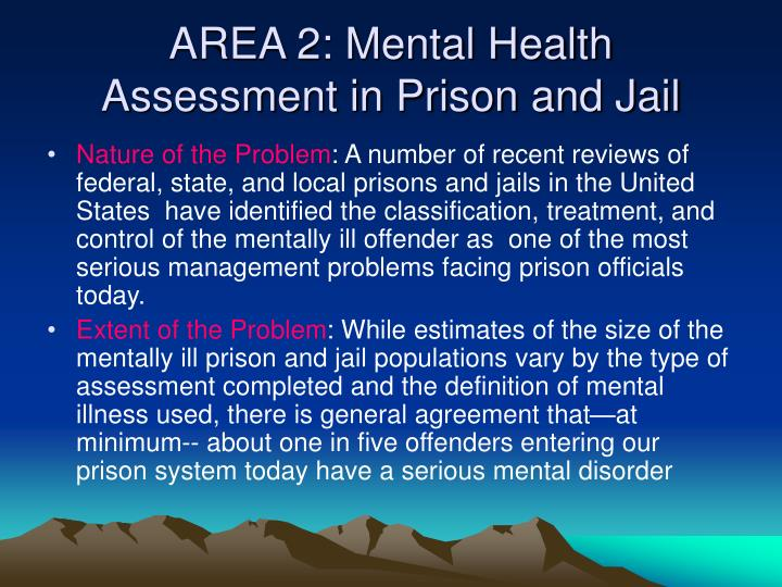 AREA 2: Mental Health Assessment in Prison and Jail