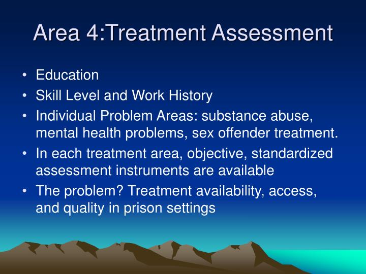 Area 4:Treatment Assessment