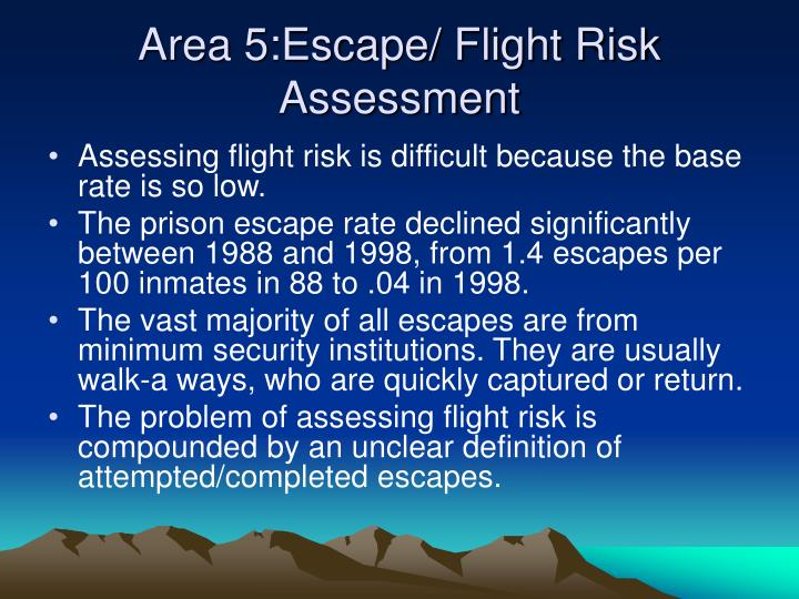 Area 5:Escape/ Flight Risk Assessment