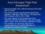 area 5 escape flight risk assessment