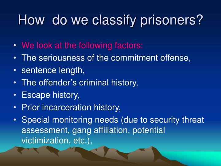 How  do we classify prisoners?