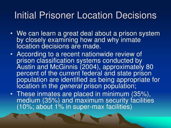 Initial Prisoner Location Decisions