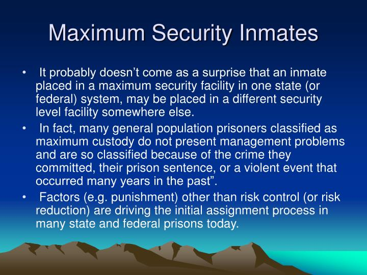 Maximum Security Inmates