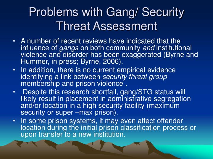 Problems with Gang/ Security Threat Assessment