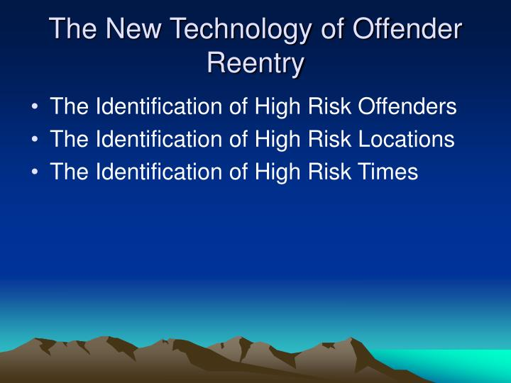 The New Technology of Offender Reentry