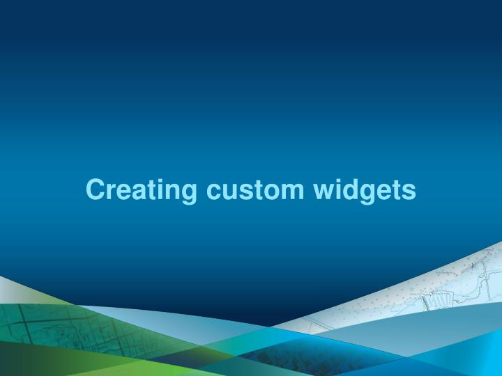 Creating custom widgets