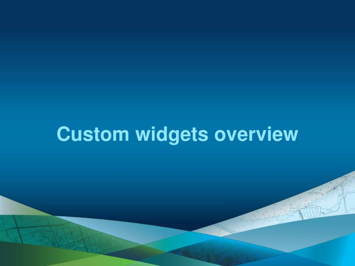 Custom widgets overview