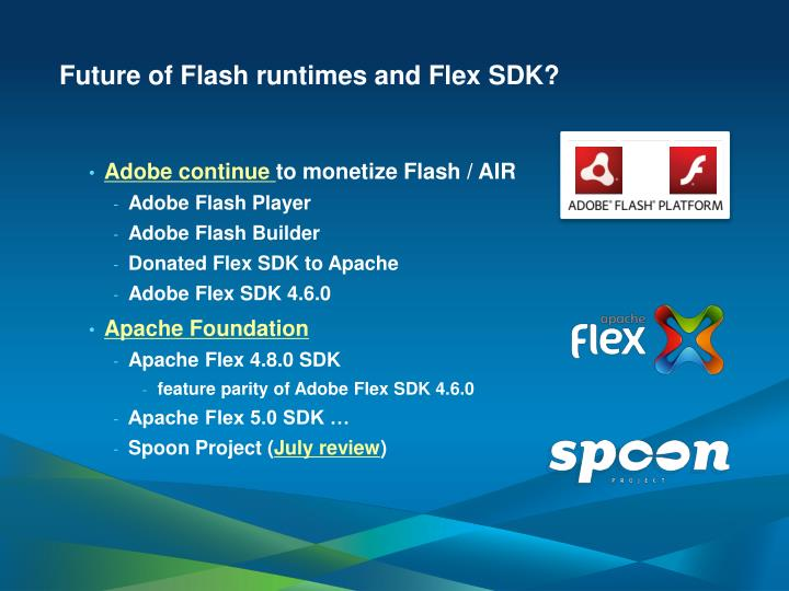 Future of Flash runtimes and Flex SDK?