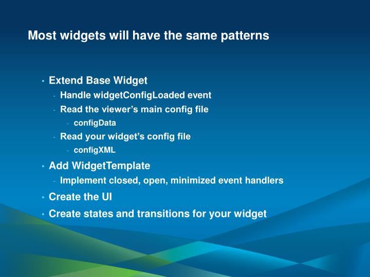 Most widgets will have the same patterns