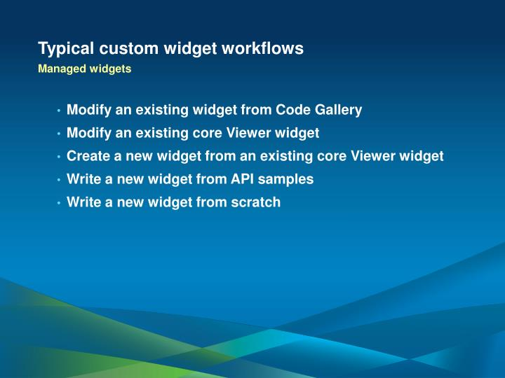 Typical custom widget workflows