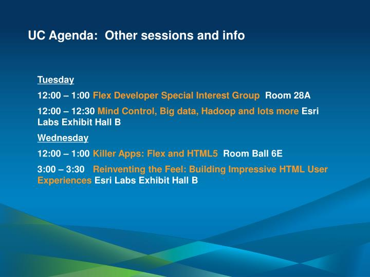 UC Agenda:  Other sessions and info