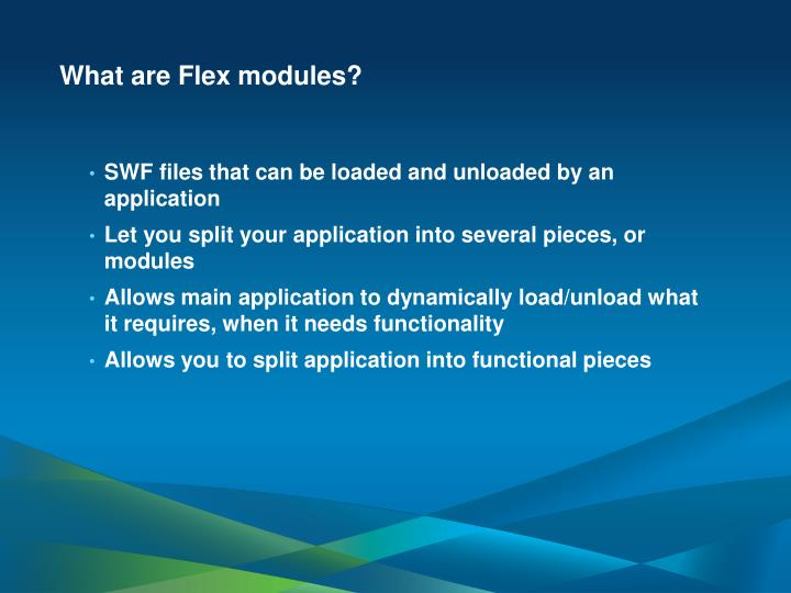 What are Flex modules?